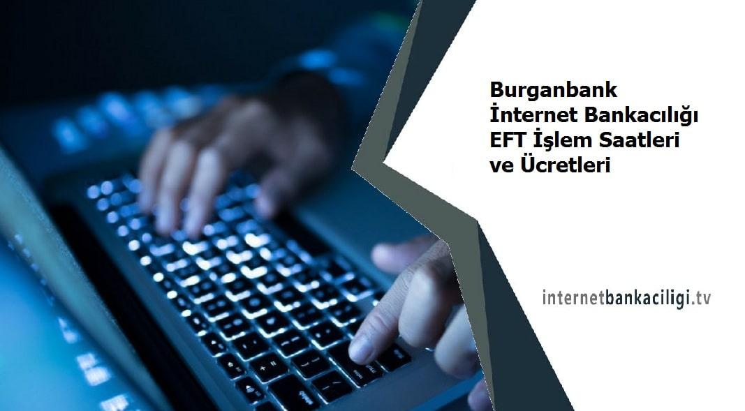 Photo of Burganbank İnternet Bankacılığı EFT İşlem Saatleri ve Ücretleri