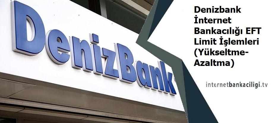 denizbank internet bankaciligi eft limit