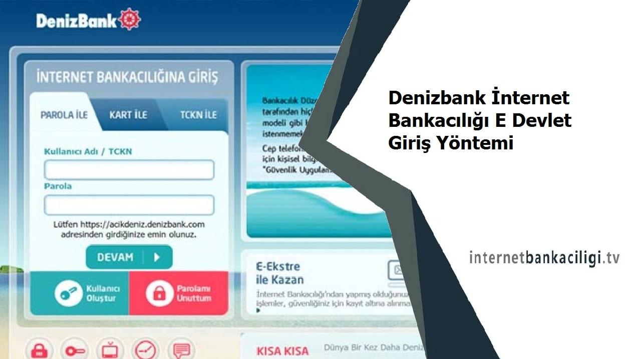 denizbank internet bankaciligi e devlet giris nasil yapilir