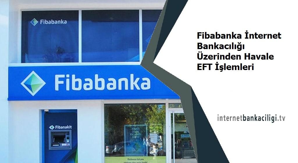 Photo of Fibabanka İnternet Bankacılığı Üzerinden Havale EFT İşlemleri
