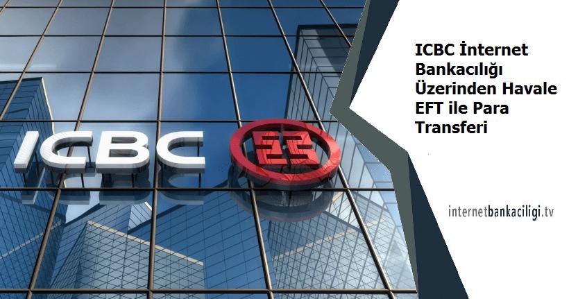 icbc internet bankaciligi havale