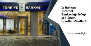 is bankasi internet bankaciligi eft saatleri