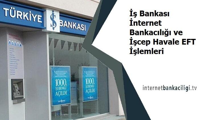 Photo of İş Bankası İnternet Bankacılığı ve İşcep Havale EFT İşlemleri