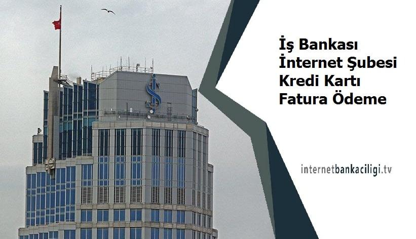 Photo of İş Bankası İnternet Şubesi Kredi Kartı Fatura Ödeme