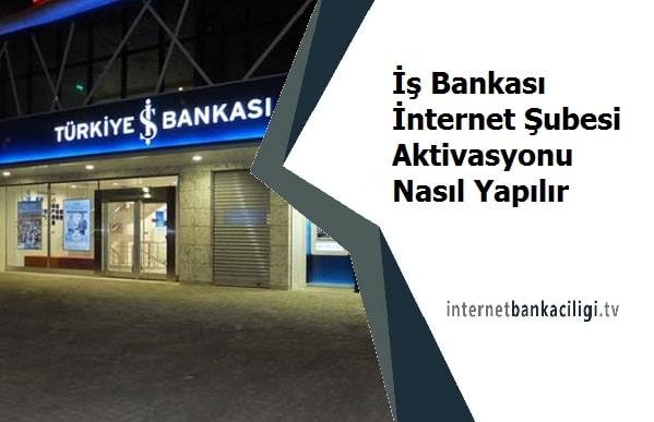 Photo of İş Bankası İnternet Şubesi Aktivasyonu Nasıl Yapılır