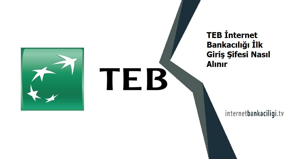 Photo of TEB İnternet Bankacılığı İlk Giriş Şifesi Nasıl Alınır