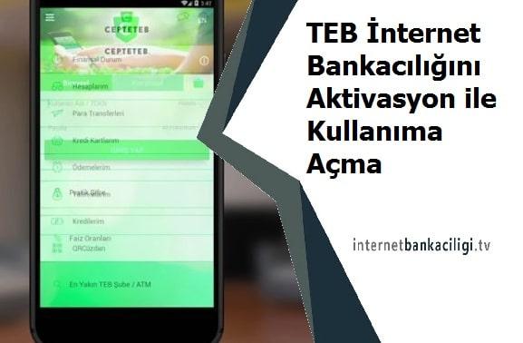 Photo of TEB İnternet Bankacılığını Aktivasyon ile Kullanıma Açma