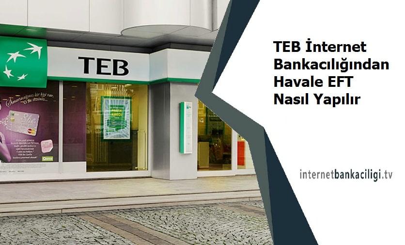 Photo of TEB İnternet Bankacılığından Havale EFT Nasıl Yapılır