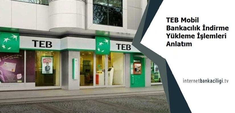 Photo of TEB Mobil Bankacılık İndirme Yükleme İşlemleri Anlatım