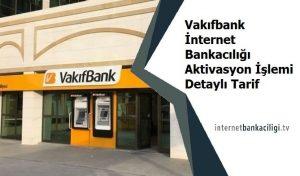 vakifbank internet bankaciligi aktivasyonu