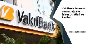 vakifbank internet bankaciligi eft