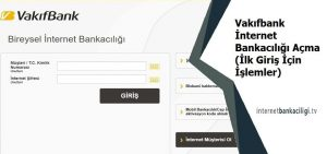 vakifbank internet bankaciligi acma