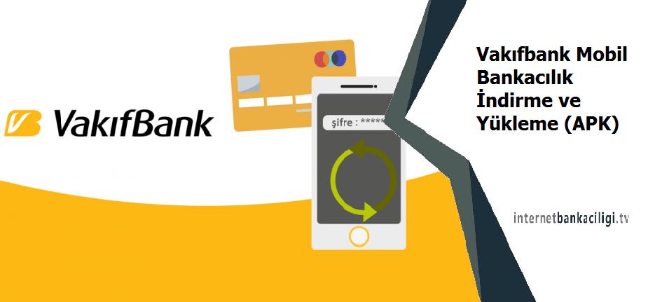 Photo of Vakıfbank Mobil Bankacılık İndirme ve Yükleme (APK)