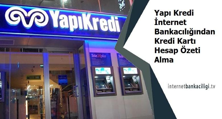 Photo of Yapı Kredi İnternet Bankacılığından Kredi Kartı Hesap Özeti Alma